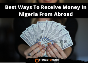 Best Ways To Receive Money In Nigeria From Abroad