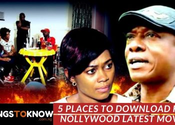 5 places to download free nollywood latest movies