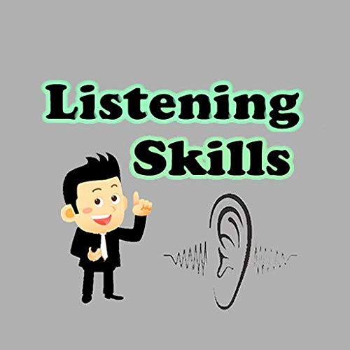 10 Steps To Help You Develop Effective Listening Skills