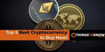 Top 5 Best Cryptocurrency to Buy Now!